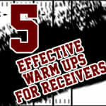 5 Effective Warm Ups for Receivers
