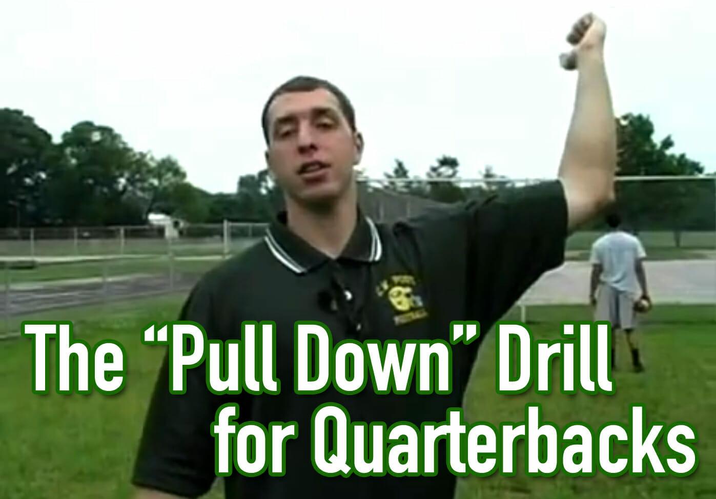 quarterback drill pull down