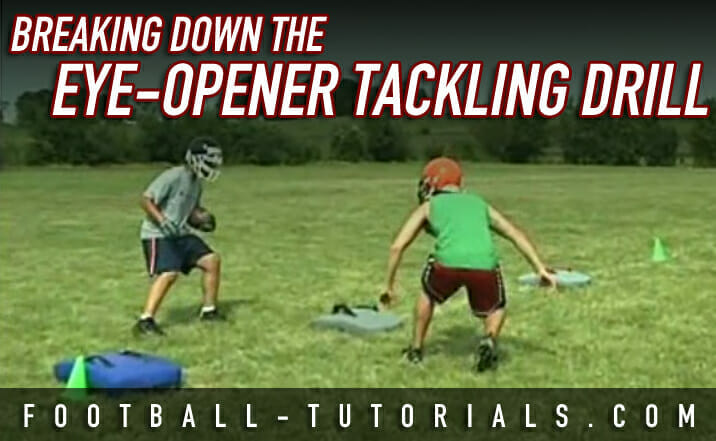 BREAKING DOWN EYE OPENER TACKLING DRILL